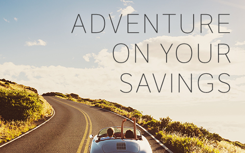 Adventure On Your Savings